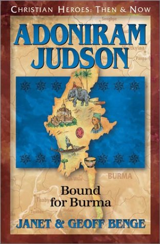 Christian Heroes - Then and Now - Adoniram Judson Bound for Burma  2000 edition cover