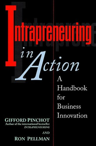 Intrapreneuring in Action A Handbook for Business Innovation  1999 9781576750612 Front Cover
