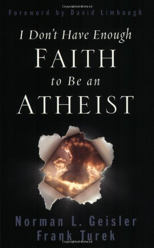 I Don't Have Enough Faith to Be an Atheist   2004 9781581345612 Front Cover