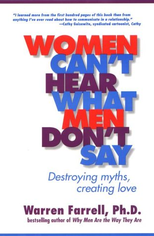 Women Can't Hear What Men Don't Say Destroying Myths, Creating Love  2000 (Reprint) edition cover