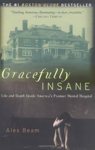 Gracefully Insane The Rise and Fall of America's Premier Mental Hospital  2001 edition cover