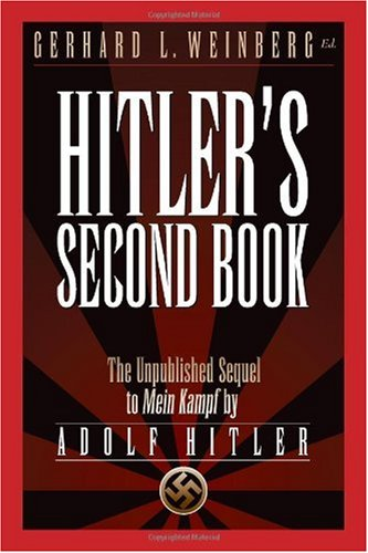 Hitler's Second Book The Unpublished Sequel to Mein Kampf Annotated  9781929631612 Front Cover