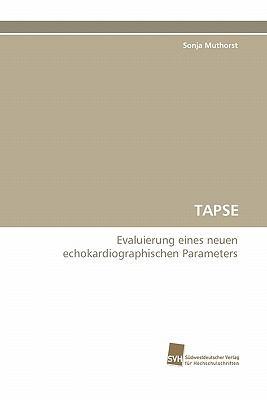 TAPSE Evaluierung eines neuen echokardiographischen Parameters N/A 9783838124612 Front Cover