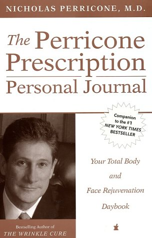 Perricone Prescription Personal Journal Your Total Body and Face Rejuvenation Daybook  2002 9780060541613 Front Cover