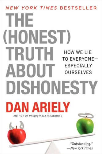 Honest Truth about Dishonesty How We Lie to Everyone - Especially Ourselves  2012 edition cover