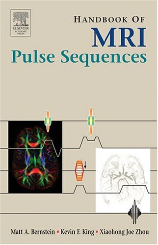 Handbook of MRI Pulse Sequences   2004 9780120928613 Front Cover