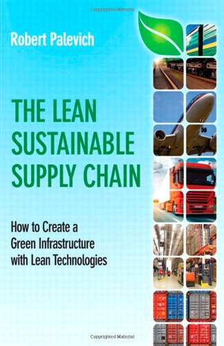 Lean Sustainable Supply Chain How to Create a Green Infrastructure with Lean Technologies  2012 9780132837613 Front Cover