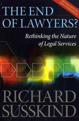 End of Lawyers? Rethinking the Nature of Legal Services 2nd 2010 (Revised) edition cover