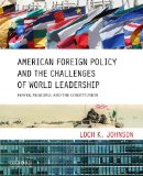 American Foreign Policy and the Challenges of World Leadership Power, Principle, and the Constitution  2015 edition cover