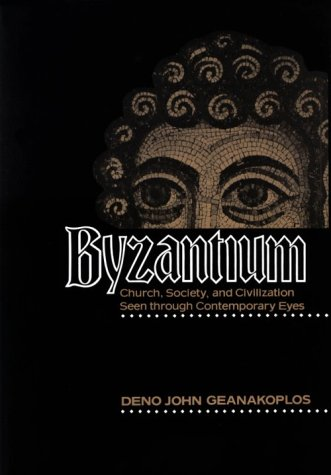 Byzantium Church, Society, and Civilization Seen Through Contemporary Eyes N/A edition cover