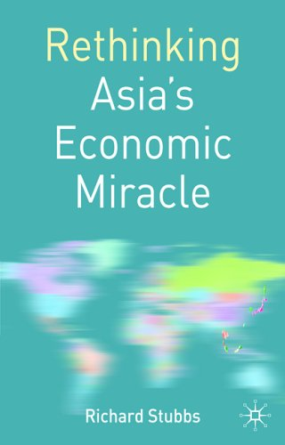 Rethinking Asia's Economic Miracle The Political Economy of War, Prosperity and Crisis  2005 9780333964613 Front Cover