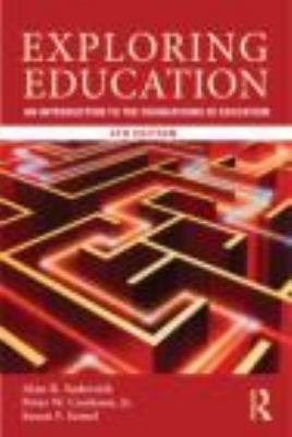 Exploring Education An Introduction to the Foundations of Education 4th 2013 (Revised) edition cover