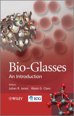 Bio-Glasses An Introduction  2012 9780470711613 Front Cover