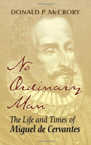 No Ordinary Man The Life and Times of Miguel de Cervantes  2006 (Annotated) edition cover