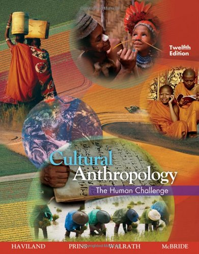 Cultural Anthropology The Human Challenge 12th 2008 (Revised) edition cover