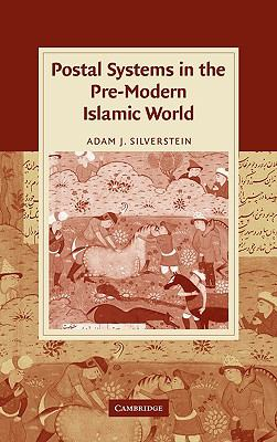 Postal Systems in the Pre-Modern Islamic World   2010 9780521147613 Front Cover