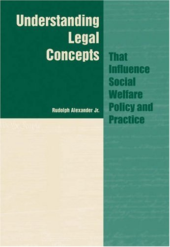 Understanding Legal Concepts That Influence Social Welfare Policy and Practice   2003 9780534596613 Front Cover