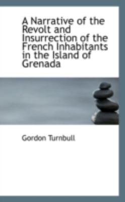 A Narrative of the Revolt and Insurrection of the French Inhabitants in the Island of Grenada:   2008 edition cover