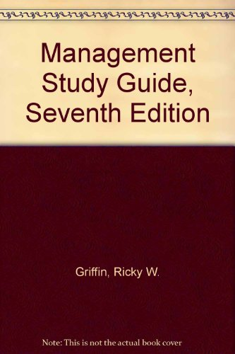 Management Used with ... Griffin-Management 7th 2002 (Student Manual, Study Guide, etc.) 9780618113613 Front Cover