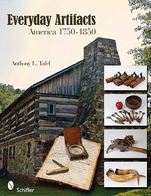 Everyday Artifacts America, 1750-1850  2009 edition cover