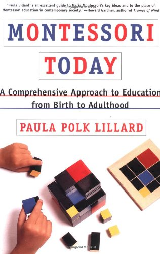 Montessori Today A Comprehensive Approach to Education from Birth to Adulthood  1996 edition cover