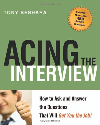 Acing the Interview How to Ask and Answer the Questions That Will Get You the Job  2008 edition cover