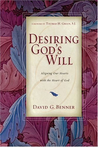 Desiring God's Will Aligning Our Hearts with the Heart of God  2005 edition cover