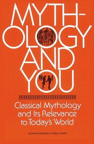 Mythology and You Classical Mythology and its Relevance in Today's World  1992 (Student Manual, Study Guide, etc.) edition cover