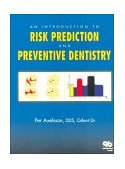 Introduction to Risk Prediction and Preventive Dentistry  1999 9780867153613 Front Cover