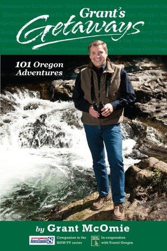 Grant's Getaways: 101 Oregon Adventures  N/A 9780882408613 Front Cover