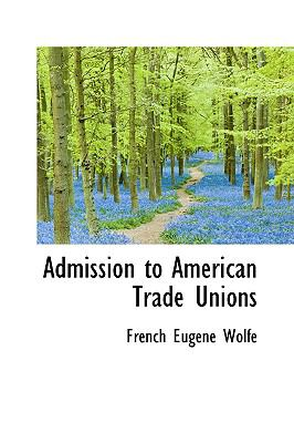 Admission to American Trade Unions  2009 edition cover