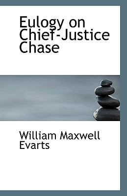 Eulogy on Chief-Justice Chase  N/A 9781113394613 Front Cover