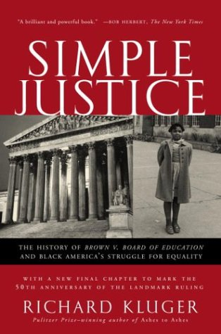 Simple Justice The History of Brown V. Board of Education and Black America's Struggle for Equality 2nd 2004 9781400030613 Front Cover