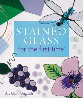 Stained Glass for the First Time  N/A 9781402713613 Front Cover
