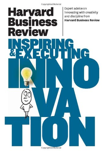Harvard Business Review on Inspiring and Executing Innovation   2011 9781422162613 Front Cover