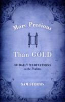 More Precious Than Gold 50 Daily Meditations on the Psalms  2008 9781433502613 Front Cover