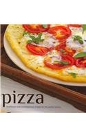 Pizza: Traditional and Contemporary Recipes for the Perfect Pizzas  2010 edition cover