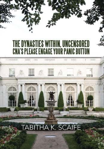 The Dynasties Within Uncensored, Cna's Please Engage Your Panic Button:   2013 9781483651613 Front Cover