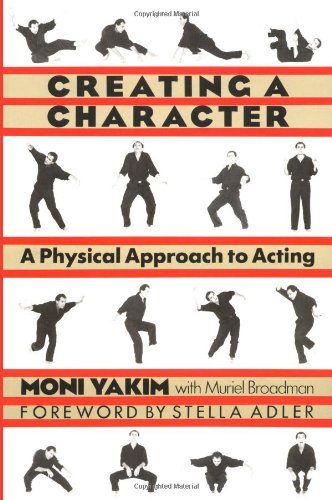 Creating a Character A Physical Approach to Acting  1990 edition cover