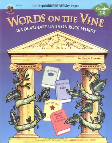 Words on the Vine Thirty-Six Vocabulary Units on Root Words  1999 9781568226613 Front Cover