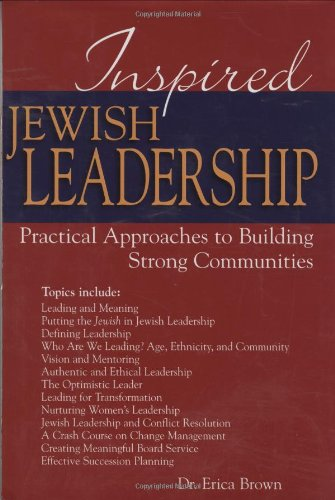 Inspired Jewish Leadership Practical Approaches to Building Strong Communities  2008 edition cover
