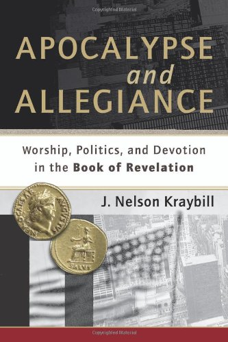 Apocalypse and Allegiance Worship, Politics, and Devotion in the Book of Revelation  2010 edition cover