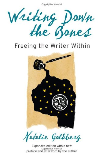 Writing Down the Bones Freeing the Writer Within 2nd 2005 edition cover