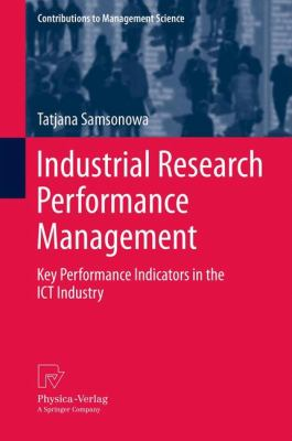 Industrial Research Performance Management Key Performance Indicators in the ICT Industry  2012 9783790827613 Front Cover