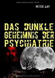 Dunkle Geheimnis der Psychiatrie  N/A 9783842368613 Front Cover
