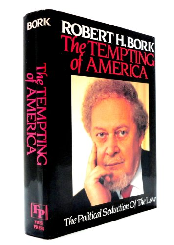 Tempting of America The Political Seduction of the Law  1990 edition cover