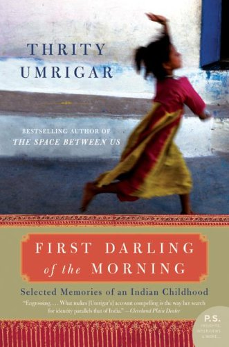 First Darling of the Morning Selected Memories of an Indian Childhood N/A 9780061451614 Front Cover