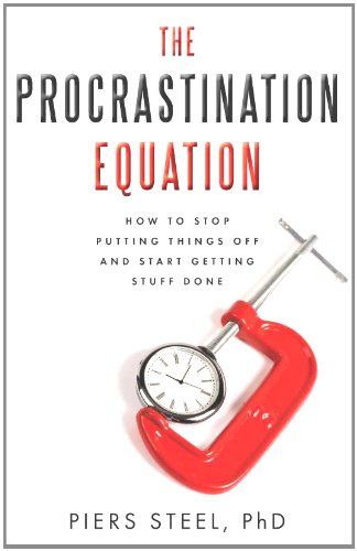 Procrastination Equation How to Stop Putting Things off and Start Getting Stuff Done N/A 9780061703614 Front Cover