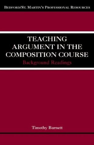 Teaching Argument in the Composition Course Background Readings  2002 9780312391614 Front Cover