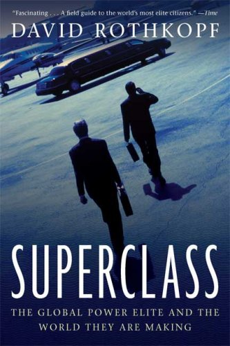 Superclass The Global Power Elite and the World They Are Making  2009 edition cover